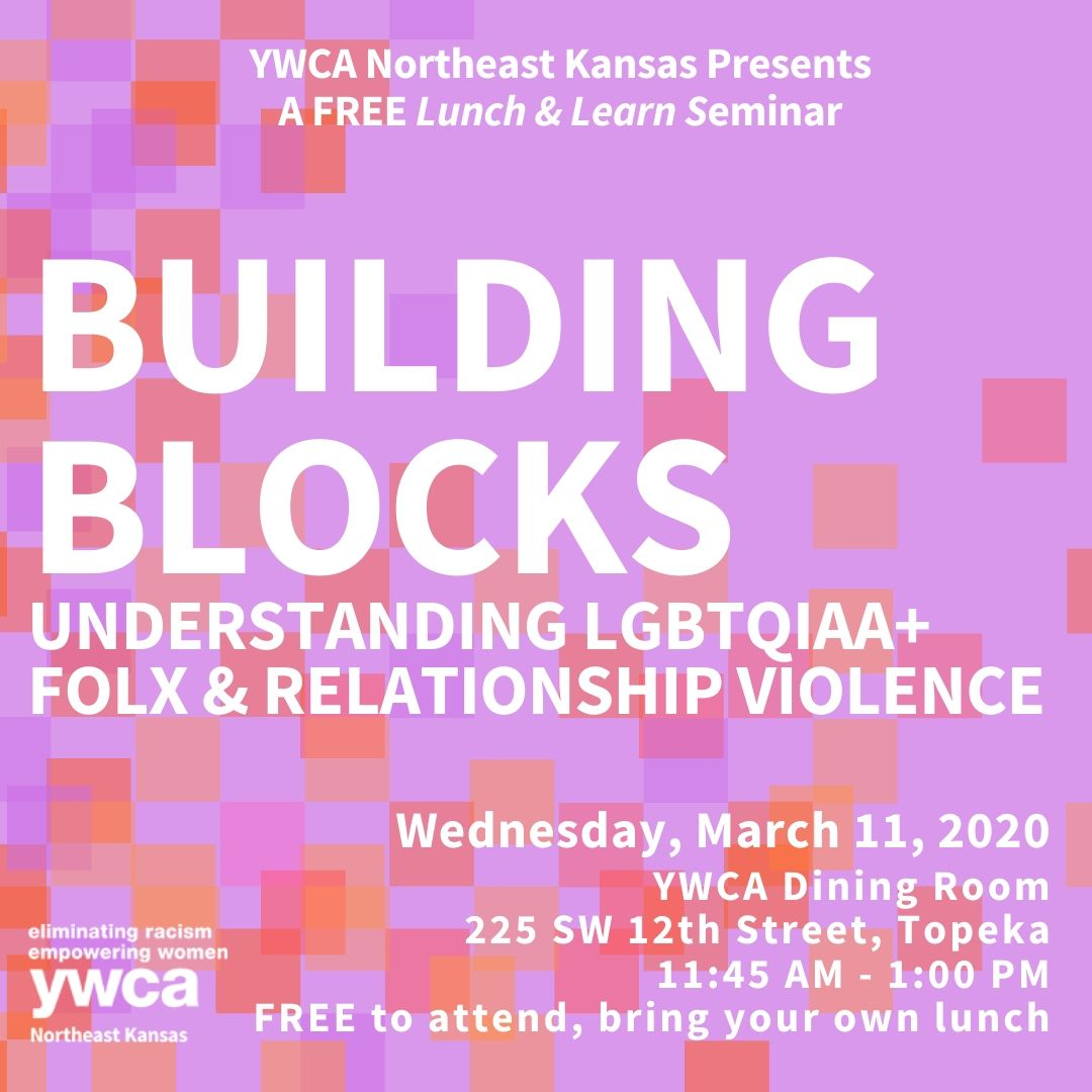 Building Blocks: Understanding LGBTQIA Folx & Relationship Violence @ YWCA Dining Room